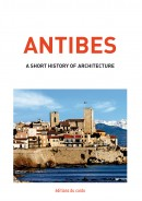 ANTIBES - a short history of architecture