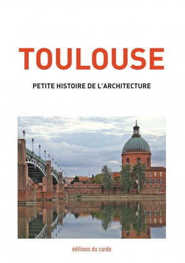 TOULOUSE - petite histoire de l'architecture