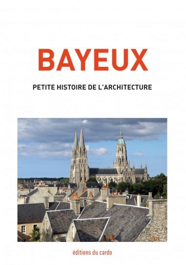 BAYEUX - petite histoire de l'architecture