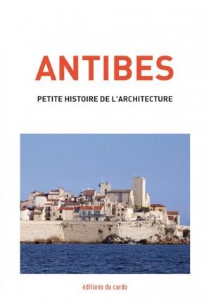 ANTIBES - Petite histoire de l'architecture