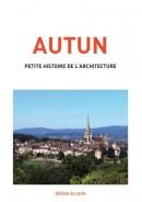 AUTUN - Petite histoire de l'architecture