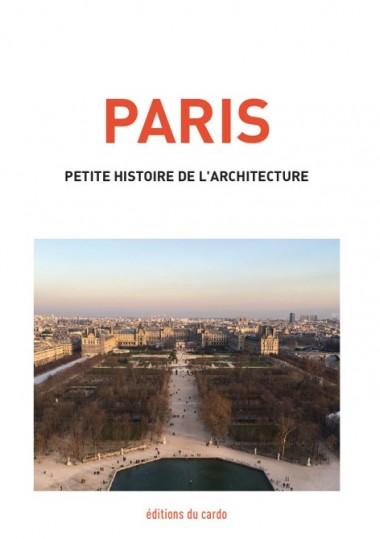 PARIS - petite histoire de l'architecture